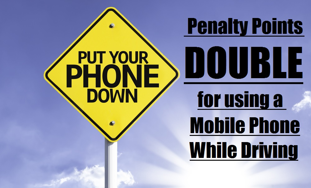 Penalty Points Double For Using A Mobile Phone While Driving!