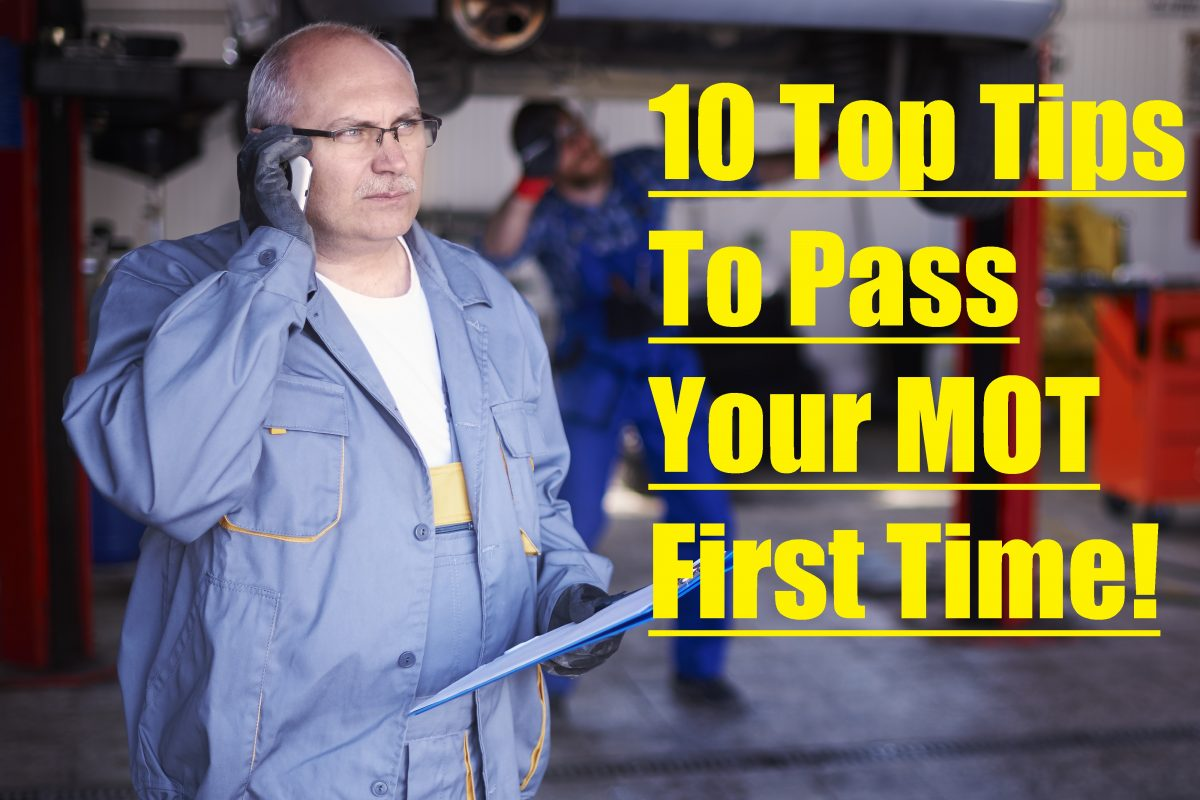 10 Top Tips To Pass Your MOT First Time!