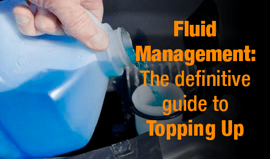 Fluid management: The definitive guide to topping up