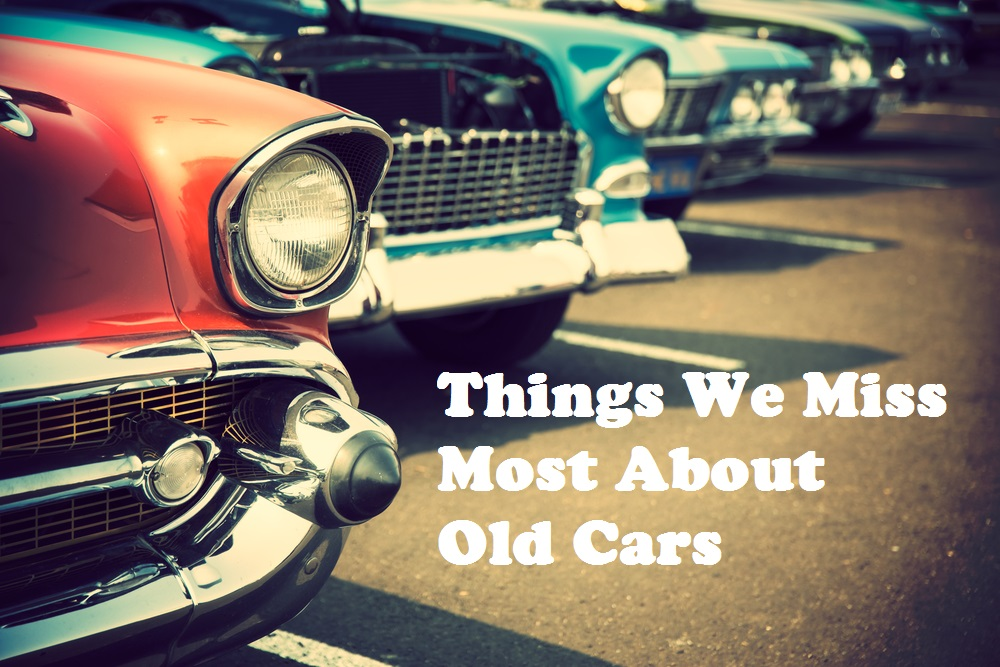 Things We Miss Most About Old Cars